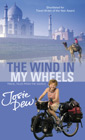 The Wind In My Wheels Travel Tales From The Saddle